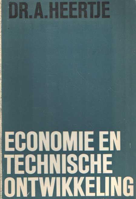 HEERTJE, A. - Economie en technische ontwikkeling.