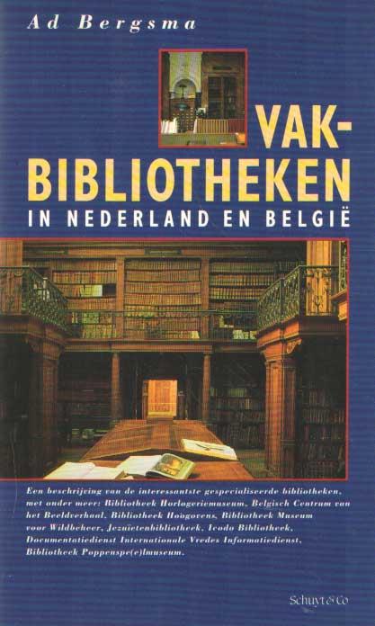 BERGSMA, AD - Vakbibliotheken in Nederland en België. Een beschrijving van de interessantste gespecialiseerde bibliotheken, met adressen en telfoonnummers..