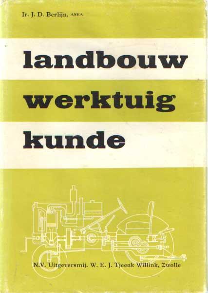 BERLIJN, J.D. - Landbouwwerktuigkunde.