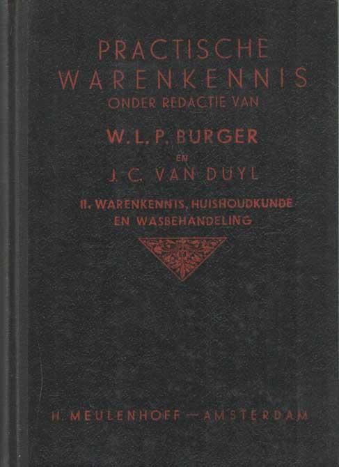 BURGER, W.L.P. & J.C. VAN DUYL - Practische warenkennis. Deel II: huishoudkunde en wasbehandeling.