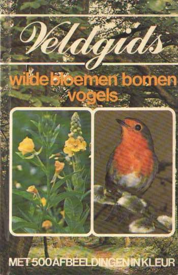 - Veldgids. Wilde bloemen, bomen, vogels.