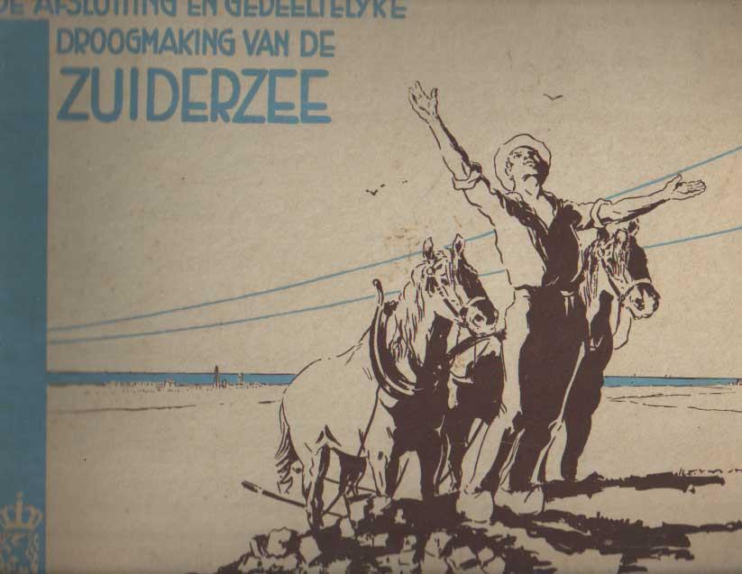 - De afsluiting en gedeeltelijke droogmaking van de Zuiderzee. Samengesteld met medewerking van het Departement van Waterstaat en de Directie der Zuiderzee-werken. III.