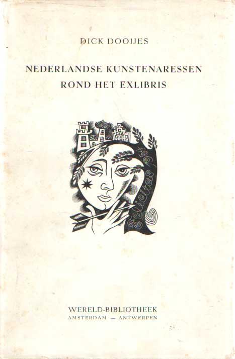 DOOIJES, DICK - Nederlandse kunstenaressen rond het exlibris.