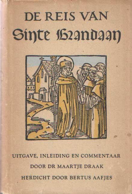 - De reis van Sinte Brandaan. Uitgave, inleiding en commentaar door dr. Maartje Draak; Herdicht door Bertus Aafjes.