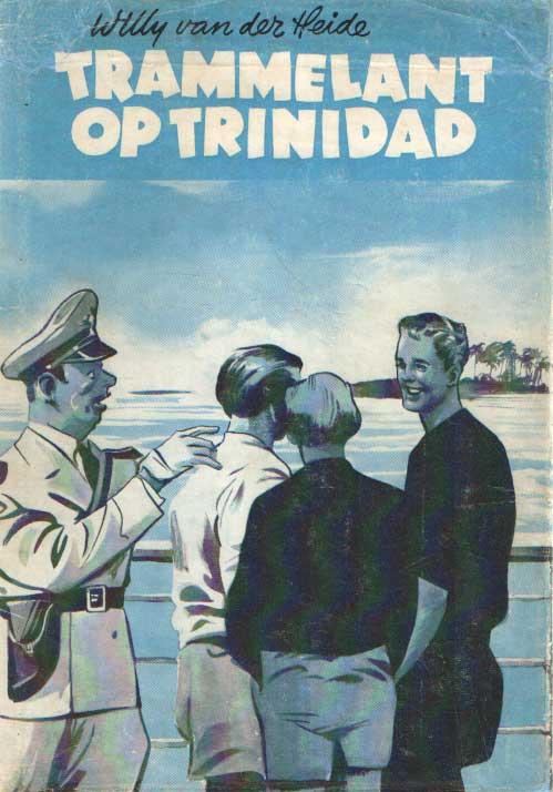 HEIDE, WILLY VAN DER - Trammelant op Trinidad.