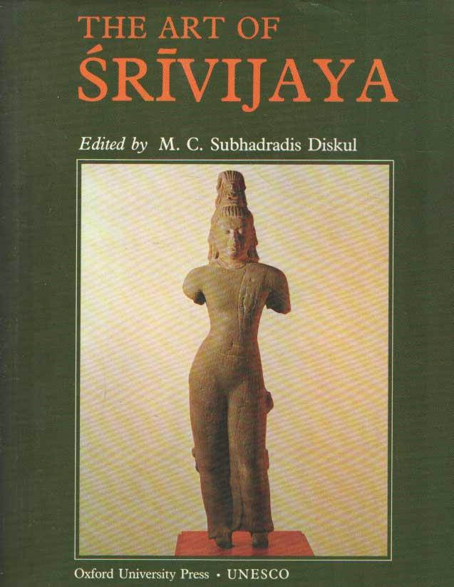 DISKUL, M.C.SUBHADRADIS - The art of Srivijaya.