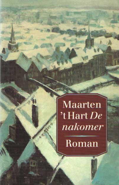 HART, MAARTEN 'T - De nakomer.