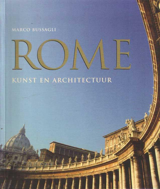 BUSSAGLI, MARCO - Rome. Kunst & architectuur.