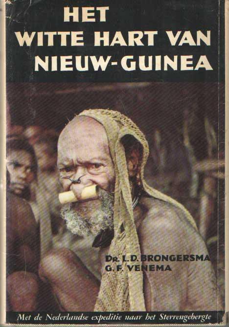 BRONGERSMA & G.F. VENEMA, G.F. - Het witte hart van Nieuw-Guinea. Met de Nederlandse expeditie naar het Sterrengebergte.