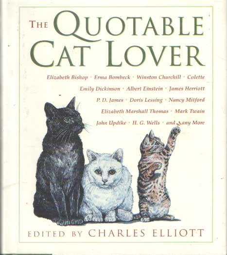 ELLIOTT, CHARLES (ED.) - The Quotable Cat Lover.