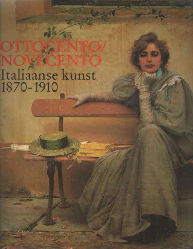 LEEMAN, FRED & HANNA PENNOCK (RED.) - Ottocento/Novecento. Italiaanse kunst 1870-1910.