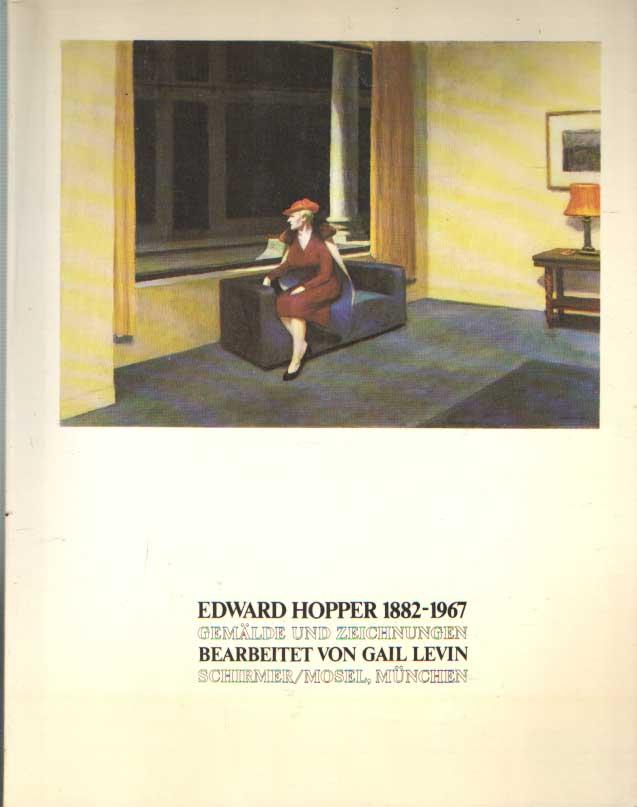 LEVIN, GAIL - Edward Hopper, 1882-1967: Gemalde und Zeichnungen.