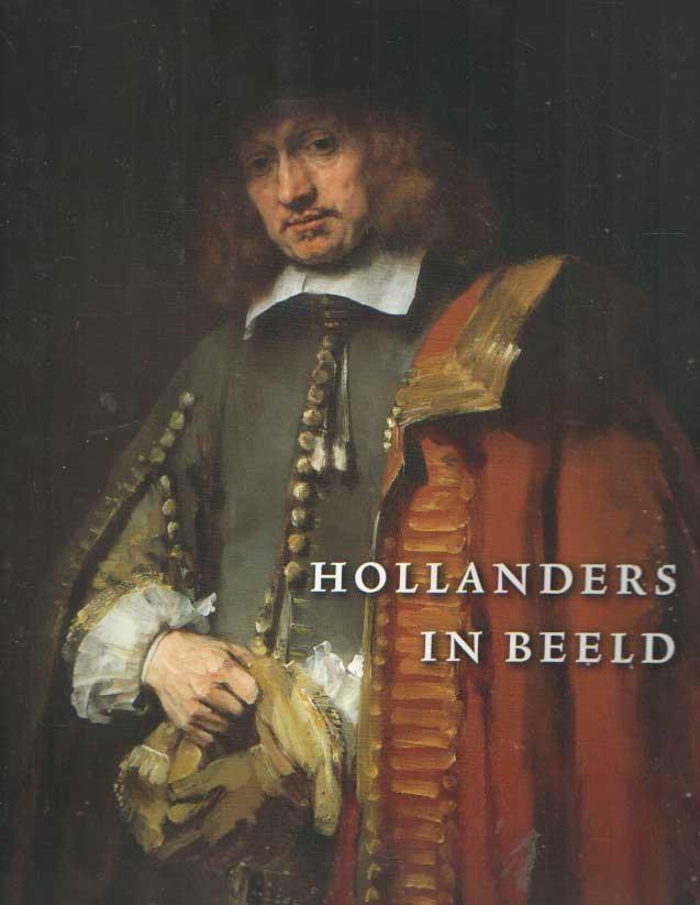 EKKART, RUDI & QUENTIN BUVELOT - Hollanders in Beeld: Portretten uit de Gouden Eeuw.