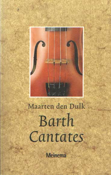 DULK, MAARTEN DEN - Barth cantates.
