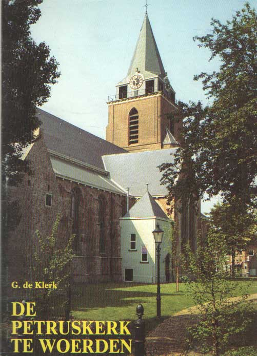 KLERK, G. DE - Geschiedenis en restauratie van de Petruskerk te Woerden.