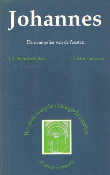 BOENDERMAKER, J.P. & D. MONSHOUWER - Johannes - De evangelist van de feesten. Het vierde evangelie als liturgische catechese.