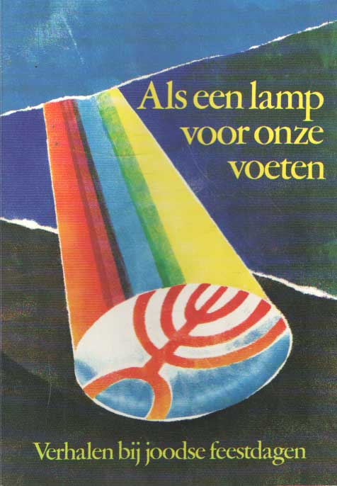 DORSSEN, HANNA VAN - Als een lamp voor onze voeten. Verhalen bij joodse feestdagen.