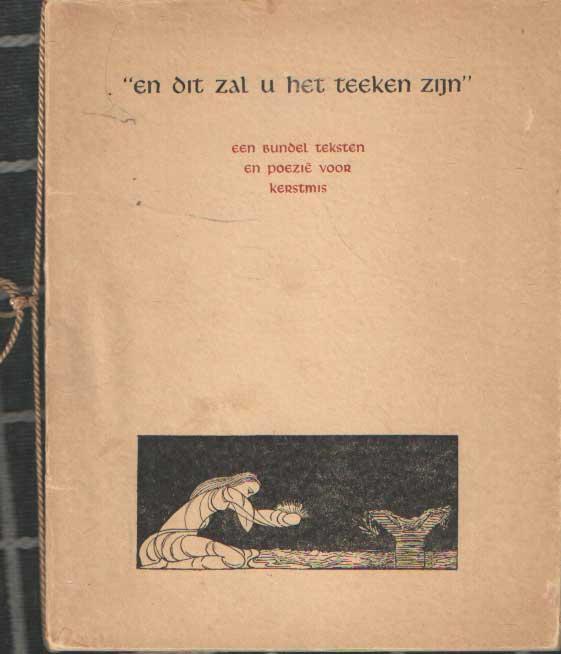 DRIJVERS, HENK (SAMENSTELLER) - En dit zal u het teeken zijn. Een bundel tekst en poëzie voor kerstmis.