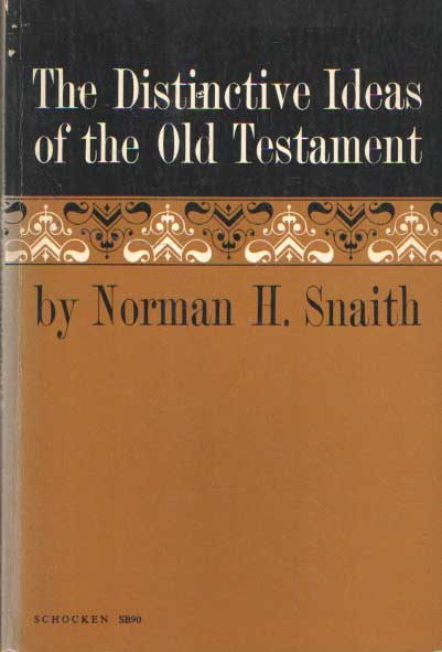 SNAITH, NORMAN H. - The Distinctive Ideas of the Old Testament..