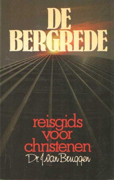 BRUGGEN, J. VAN - De Bergrede. Reisgids voor Christenen.
