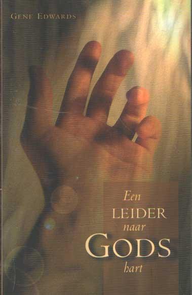 EDWARDS, GENE - Een leider naar Gods hart.