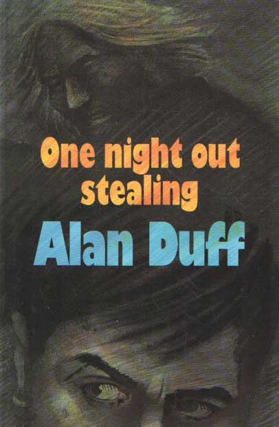 DUFF, ALAN - One Night Out Stealing.