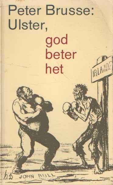 BRUSSE, PETER - Ulster, god beter het.