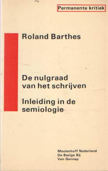 BARTHES, ROLAND - De nulgraad van het schrijven / gevolgd door / Inleiding in de semiologie.