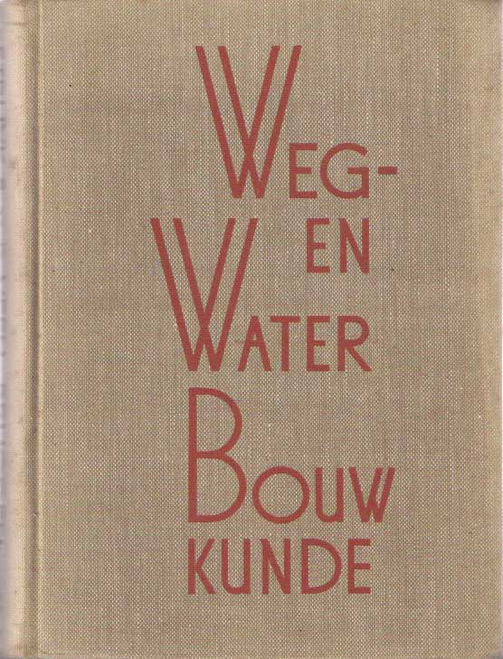 STRUYK, H.J. - Weg- en waterbouwkunde. Deel IV: Bruggen.