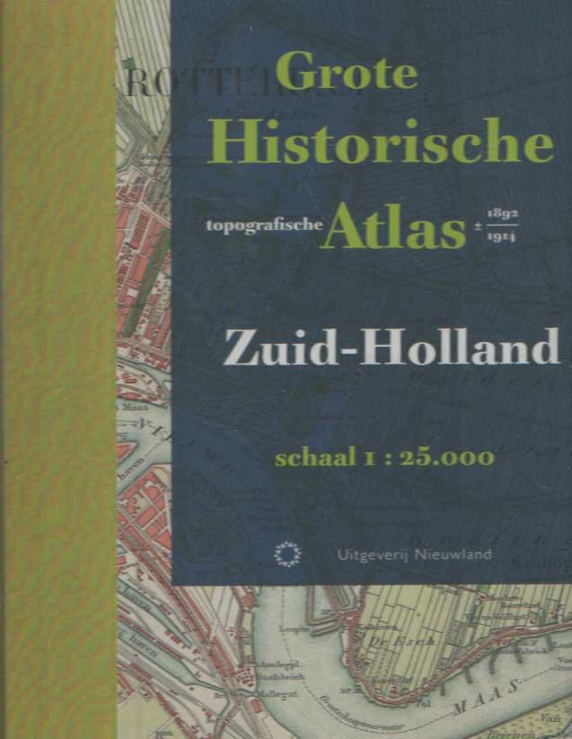LEEST E.A., LOEK VAN DER - Grote historische topografische atlas 1892-1914 Zuid-Holland.