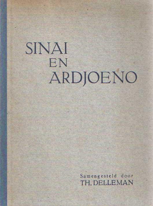 DELLEMAN, TH. (SAMENSTELLER) - Sinai en Ardjoeno. Het Indonesische volksleven in het licht der tien geboden.