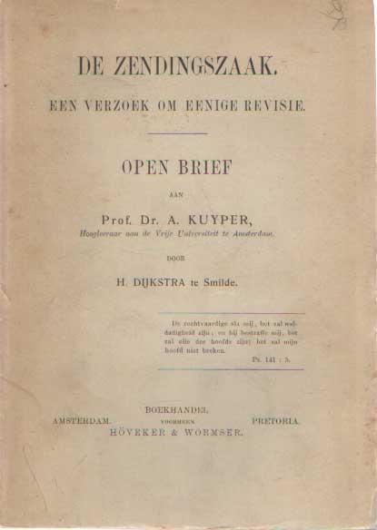 DIJKSTRA, H. - De zendingszaak. Een verzoek om enige revisie. Open brief aan prof. dr. A. Kuyper.
