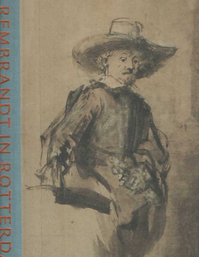 ELEN, ALBERT J. - Rembrandt in Rotterdam. Tekeningen van Rembrandt en zijn kring in Museum Boijmans Van Beuningen.