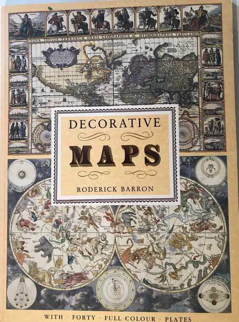 BARRON, RODERICK - Decorative Maps - With forty full colour plates.