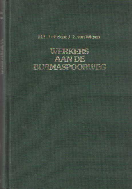 LEFFELAAR & E. VAN WITSEN, H.L. - Werkers aan de Burmaspoorweg. Iedere twee dwarsliggers een mensenleven. 414 kilometer en 200.000 doden.