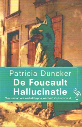 DUNCKER, PATRICIA - De Foucault hallucinatie.