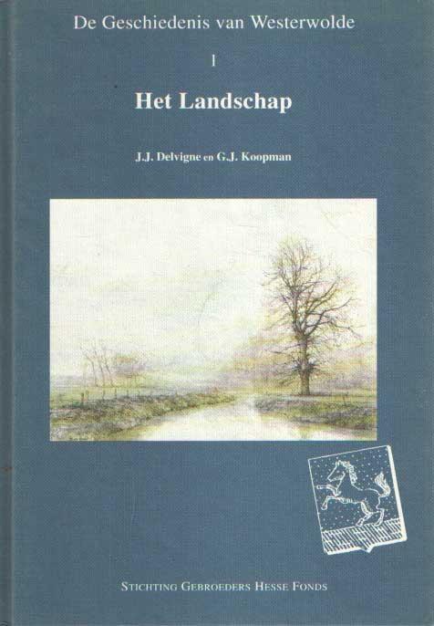 DELVIGNE, JAN E.A. - De Geschiedenis Van Westerwolde. Deel 1: Het landschap.