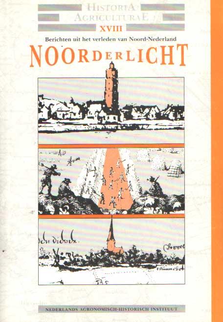 ELERIE, M.A.W. (RED.) E.A. - Noorderlicht. Berichten uit het verleden van Noord-Nederland.