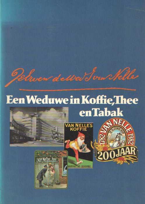 BULTHUIS, P. - Een weduwe in Koffie, Thee en Tabak. Uit de tweehonderdjarige geschiedenis van het Rotterdamse bedrijf de erven de wed. J. van Nelle N.V. 1782 - 1982.