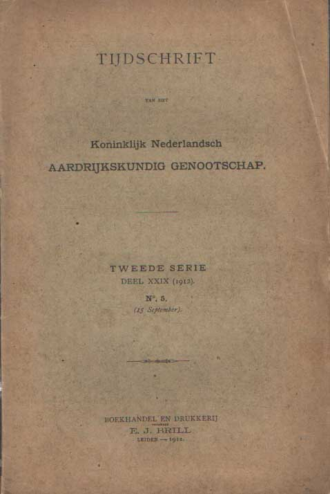KONINKLIJK NEDERLANDSCH AARDRIJKSKUNDIG GENOOTSCHAP - Tijdschrift van het Koninklijk Nederlandsch Aardrijkskundig Genootschap. Tweede serie, Deel XXIX No.5, 15 September 1912.