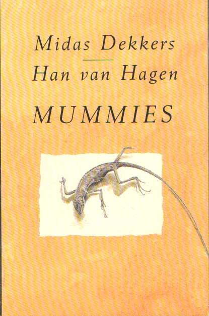 DEKKERS, MIDAS & HAN VAN HAGEN - Mummies.