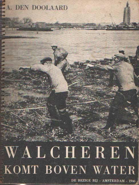 DOOLAARD, A. DEN - Walcheren komt boven water.