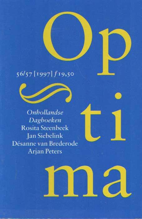 PETERS, ARJAN E.A. (RED.) - Optima. 56/57, 15e jaargang nr. 3/4. november 1997. Onhollandse dagboeken. Rosita Steenbeek, Jan Siebelink, Désanne van Brederode & Arjan peters.