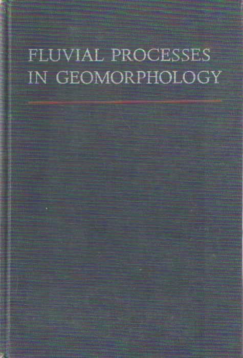 LEOPOLD, LUNA B. - Fluvial Processes in Geomorphology.