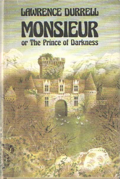 DURRELL, LAWRENCE - Monsieur, or the Prince of Darkness.