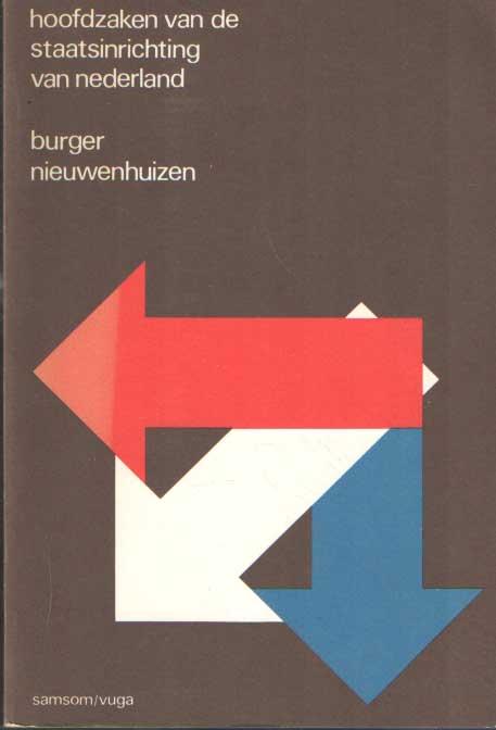 BURGER, B. & A.J. NIEUWENHUIZEN - Hoofdzaken van de staatsinrichting van Nederland.