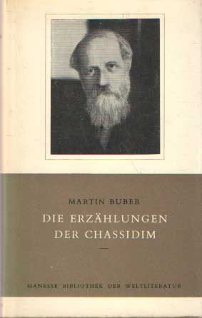BUBER, MARTIN - Die Erzählungen der Chassidim.