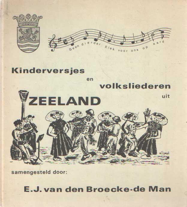 BROECKE-DE MAN, E.J. VAN DEN - Kinderversjes en volksliederen uit Zeeland.