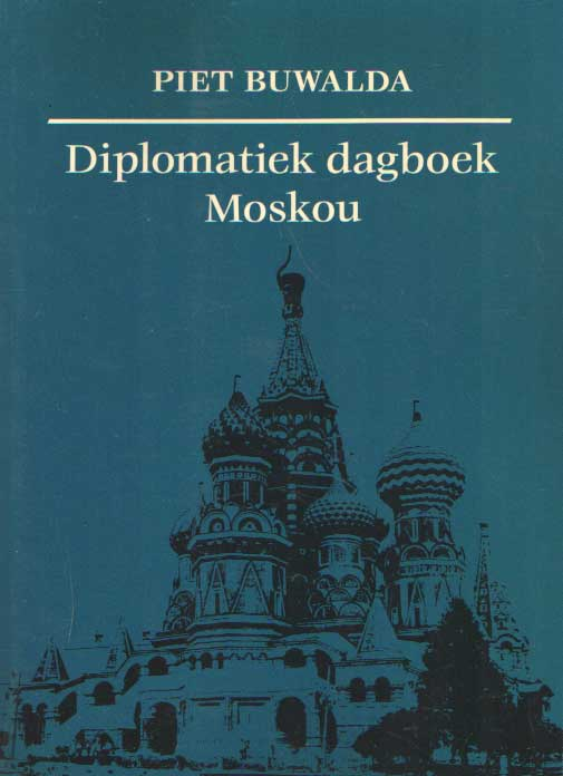 BUWALDA, PIET - Diplomatiek dagboek Moskou.
