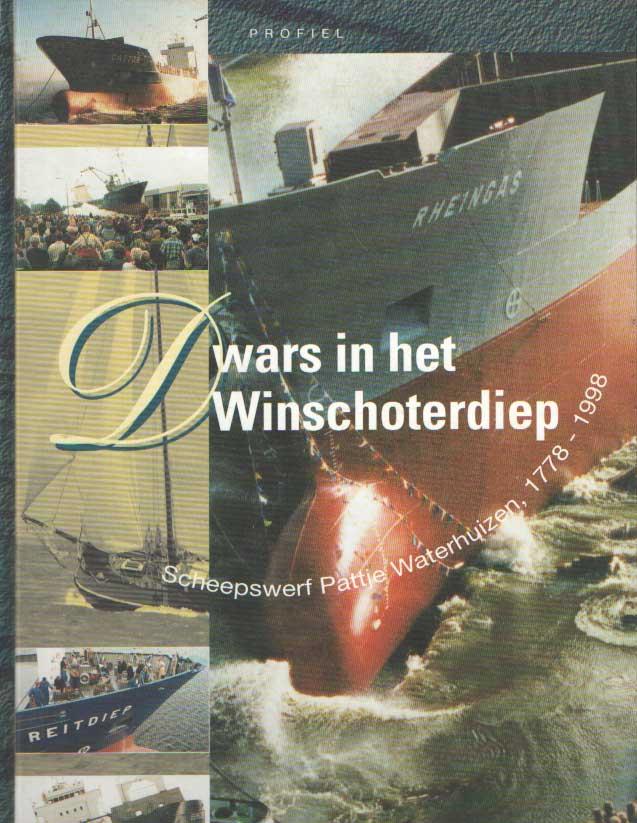SPELD, GERARD E.A. - Dwars in het Winschoterdiep. Scheepswerf Pattje Waterhuizen, 1778-1998.